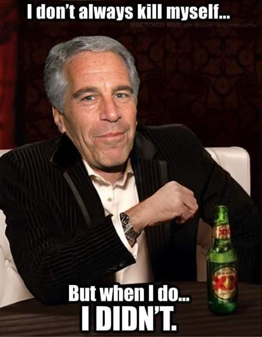 We Have The Best Epstein Memes, Don't We Folks? Just The ...